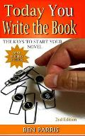 Today You Write the Book: The Keys to Start Your Novel
