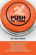 Push to Open A Teachers Quickguide to Universal Design for Teaching Students on the Autism Spectrum in the General Education Class