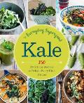 Kale for Everyone 150 Delectable Recipes to Delight Every Kind of Eater