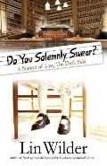 Do You Solemnly Swear?: A Nation of Law, the Dark Side