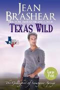 Texas Wild (Large Print Edition): The Gallaghers of Sweetgrass Springs