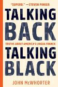 Talking Back Talking Black Truths About Americas Lingua Franca
