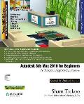 Autodesk 3ds Max 2016 For Beginners A Tutorial Approach