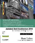 Autodesk Revit Architecture 2016 for Architects and Designers, 12th Edition