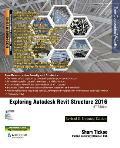 Exploring Autodesk Revit Structure 2016, 6th Edition