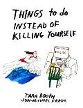 Things to Do Instead of Killing Yourself