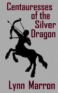 Centauresses of the Silver Dragon