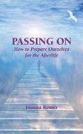 Passing On: How to Prepare Ourselves for the Afterlife