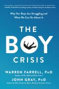 Boy Crisis Why Our Boys Are Struggling & What We Can Do About It