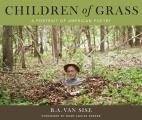 Children Of Grass A Portrait Of American Poetry