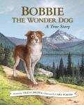 Bobbie the Wonder Dog A True Oregon Story