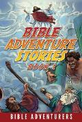 Bible Adventure Stories: Inspiring and Easy to Understand Bible Stories for Kids