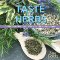 A Taste for Herbs: A Guide to Seasonings, Mixes and Blends from the Herb Lover's Garden