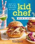 Kid Chef Healthy Recipes & Culinary Skills for the New Cook in the Kitchen