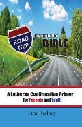 Road Trip Through the Bible: A Lutheran Confirmation Primer for Parents and Youth