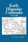 Early Hispanic Colorado 1678-1900