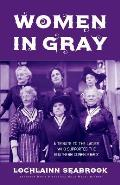 Women in Gray: A Tribute to the Ladies Who Supported the Southern Confederacy