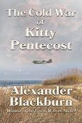 The Cold War of Kitty Pentecost