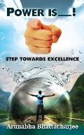Power Is You: Step Towards Excellence
