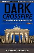 Dark Crossfire: Combating an Ancient Evil