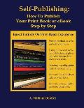 Self Publishing: How to Publish Your Print Book or eBook Step by Step