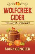 Wolf Creek Cider: The Story of Aaron Stroud