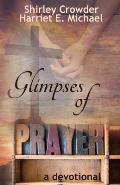 Glimpses of Prayer: A Devotional