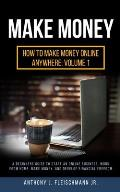 Make Money: A Beginners Guide to Start an Online Business, Work from Home, Make Money, and Develop Financial Freedom