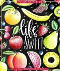 Life Is Sweet An Adult Coloring Book