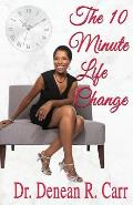 The 10 Minute Life Change
