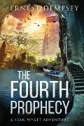 The Fourth Prophecy: A Sean Wyatt Archaeological Thriller