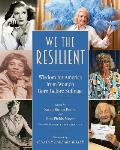 We the Resilient: Wisdom for America from Women Born Before Suffrage