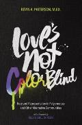 Loves Not Color Blind Race & Representation in Polyamorous & Other Alternative Communities