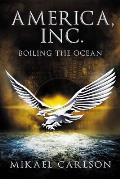 America, Inc.: Boiling the Ocean