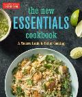 New Essentials Cookbook A Modern Guide to Better Cooking