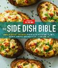 Side Dish Bible 1001 Perfect Recipes For Every Vegetable Rice Grain & Bean Dish Youll Ever Need