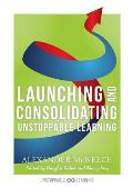 Launching and Consolidating Unstoppable Learning: (student Engagement Strategies to Support Growth Mindsets and Increase Learner Autonomy)