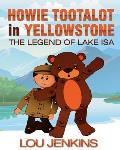 Howie Tootalot in Yellowstone: The Legend of Lake Isa