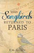 When Songbirds Returned to Paris
