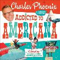 Addicted to Americana Celebrating Classic & Kitschy American Life & Style