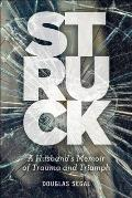 Struck: A Husband's Memoir of Trauma and Triumph