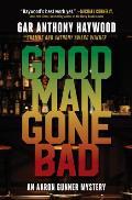 Good Man Gone Bad (Aaron Gunner #7)