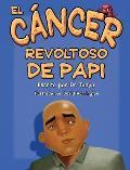 El Cancer Malo de Papa