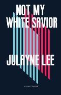 Not My White Savior