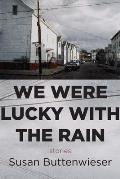 We Were Lucky with the Rain (Stories)