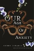 Our Age of Anxiety