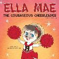 Ella Mae: The Courageous Cheerleader