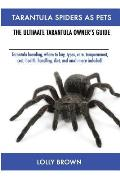 Tarantula Spiders As Pets: Tarantula breeding, where to buy, types, care, temperament, cost, health, handling, diet, and much more included! The