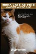 Manx Cats as Pets: Manx Cat Facts & Information, where to buy, health, diet, lifespan, types, breeding, care and more! A Complete Manx Ca