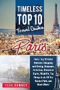 Paris: Paris' Top 10 Hotel Districts, Shopping and Dining, Museums, Activities, Historical Sights, Nightlife, Top Things to d